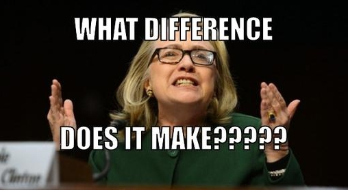 Hillary Clinton Benghazi- What difference